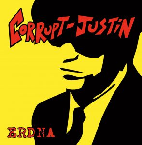 Corrupt Justin - ERDNA